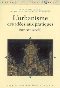 L'urbanisme, des idées aux pratiques : XIXe-XXIe siècle