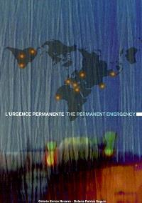 L'urgence permanente : compte rendu des Rencontres internationales de Venise et de Marseille, juin-octobre 2000 = The permanent emergency : a series of international seminars and debates held in Venice and Marseille, June-October 2000