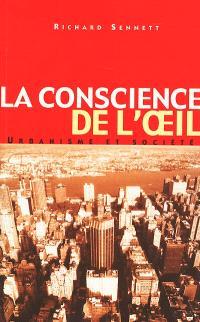 La conscience de l'oeil : urbanisme et société