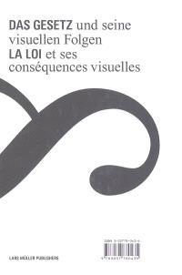 La loi et ses conséquences visuelles = Das Gesetz und seine visuellen Folgen
