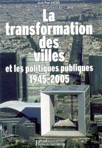 La transformation des villes et les politiques urbaines : 1945-2005