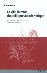 La ville durable, du politique au scientifique