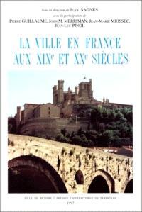 La ville en France aux XIXe et XXe siècles