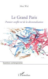 Le Grand Paris : premier conflit né de la décentralisation