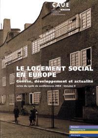 Le logement social en Europe : genèse, développement et actualité = actes du cycle de conférences 2004. Volume 2, Belgique, Tchécoslovaquie, Pays-Bas, Allemagne