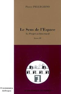 Le sens de l'espace. Volume 4, Le projet architectural