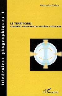 Le territoire : comment observer un système complexe