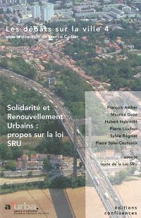Les débats sur la ville. Volume 4, Solidarité et renouvellement urbains : propos sur la loi SRU