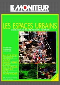 Les Espaces urbains : concevoir, réaliser, gérer