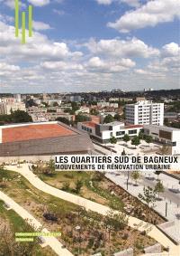 Les quartiers sud de Bagneux : mouvements de rénovation urbaine
