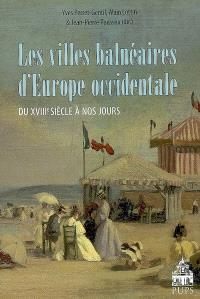 Les villes balénaires d'Europe occidentale du XVIIIe siècle à nos jours