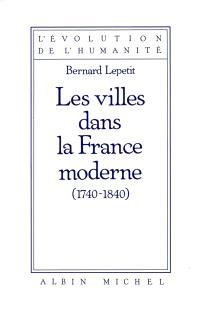 Les Villes dans la France moderne : 1740-1840