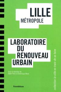 Lille Métropole, laboratoire du renouveau urbain
