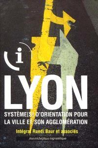 Lyon : système (s) d'orientation pour la ville et son agglomération