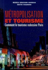Métropolitisation et tourisme : comment le tourisme redessine Paris