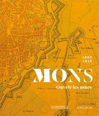 Mons : ouvrir les murs, 1865-2015
