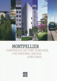 Montpellier : chroniques de Port Marianne, une histoire urbaine (1989-2009)