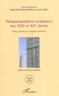 Monumentalité(s) urbaine(s) aux XIXe et XXe siècles : sens, formes et enjeux urbains