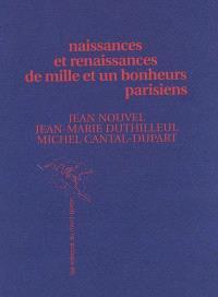 Naissances et renaissances de mille & uns bonheurs parisiens