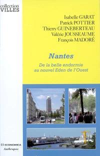 Nantes : de la belle endormie au nouvel éden de l'Ouest