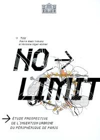 No limit : étude prospective de l'insertion urbaine du périphérique de Paris