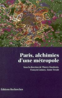 Paris, alchimies d'une métropole