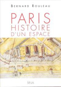 Paris, histoire d'un espace