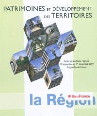 Patrimoines et développement des territoires : actes du colloque régional, 30 novembre et 1er décembre 2009, région Île-de-France