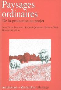 Paysages ordinaires : de la protection au projet