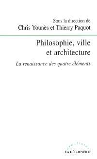 Philosophie, ville et architecture : la renaissance des quatre éléments