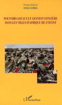Pouvoirs locaux et gestion foncière dans les villes d'Afrique de l'Ouest