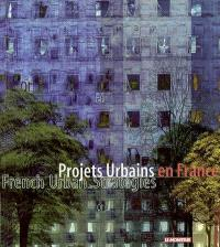 Projets urbains en France = French urban strategies