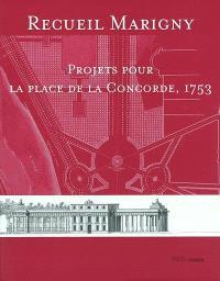 Recueil Marigny : projets pour la place de la Concorde, 1753