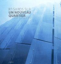 Regards sur un nouveau quartier : Issy-les-Moulineaux-Paris