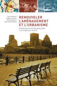 Renouveler l'aménagement et l'urbanisme  : planification territoriale, débat public et développement durable