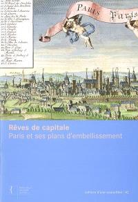 Rêves de capitale : Paris et ses plans d'embellissement
