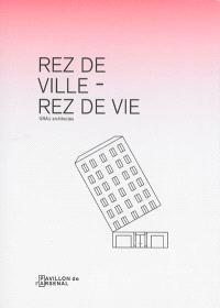 Rez de ville-rez de vie : exposition, Paris, Pavillon de l'Arsenal, mai 2013