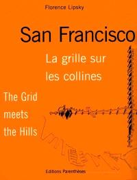 San Francisco, la grille sur les collines = The grid meets the hill