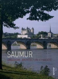 Saumur : urbanisme, architecture et société