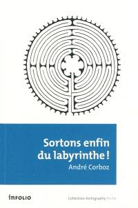 Sortons enfin du labyrinthe !