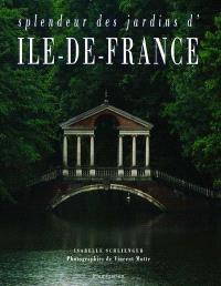 Splendeur des jardins d'Ile-de-France