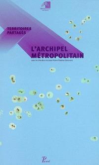 Territoires partagés : l'archipel métropolitain