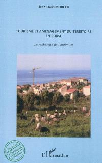 Tourisme et aménagement du territoire en Corse : la recherche de l'optimum