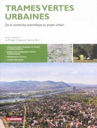 Trames vertes urbaines : de la recherche scientifique au projet urbain