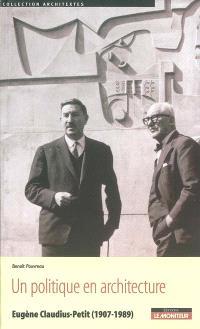 Un politique en architecture : Eugène Claudius-Petit (1907-1989)