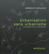 Urbanisation sans urbanisme : une histoire de la ville diffuse