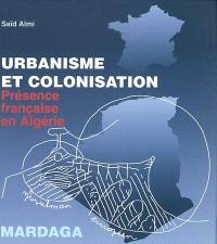 Urbanisme et colonisation : présence française en Algérie