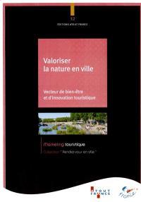 Valoriser la nature en ville : vecteur de bien-être et d'innovation touristique