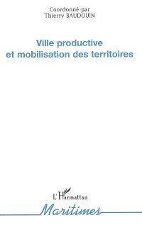 Ville productive et mobilisation des territoires