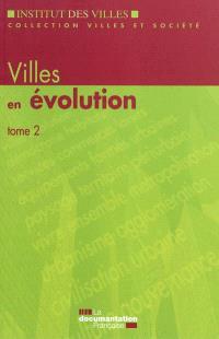 Villes en évolution. Volume 2